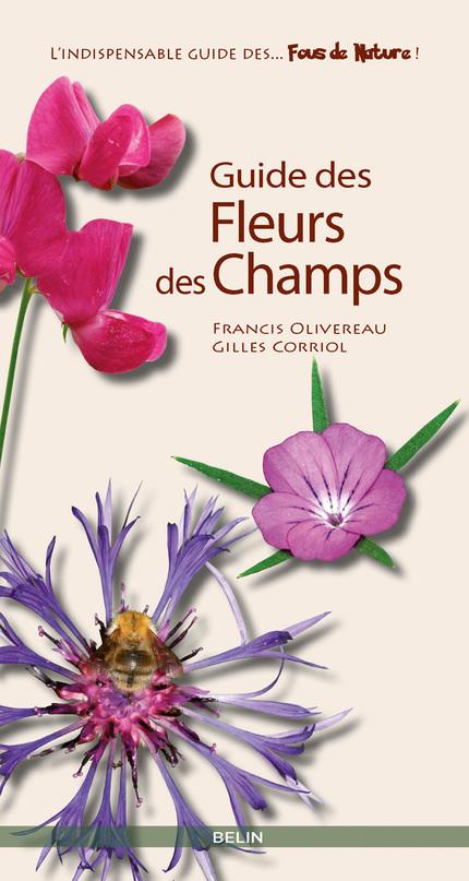 Guide des fleurs des champs - Gilles  Corriol, Francis Olivereau - Belin