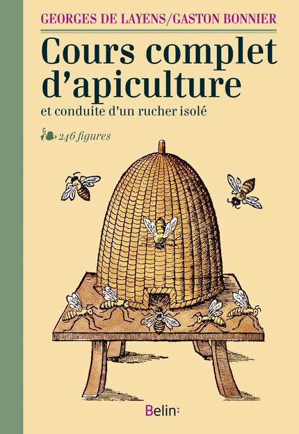 Cours complet d'apiculture et conduite d'un rucher isolé - Georges  de Layens, Gaston  Bonnier - Belin