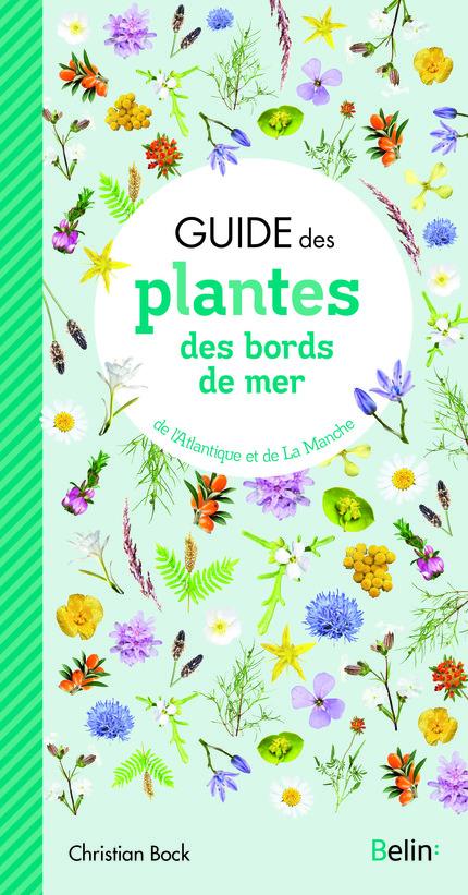 Guide des plantes des bords de mer - Christian Bock - Belin