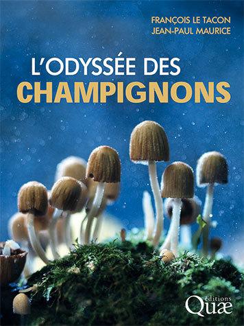 Fungal odyssey - François Le Tacon, Jean-Paul Maurice - Éditions Quae