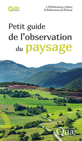 Small landscape observation guide - Jean-Pierre Deffontaines, Jean Ritter, Benoit Deffontaines, Denis Michaud - Éditions Quae