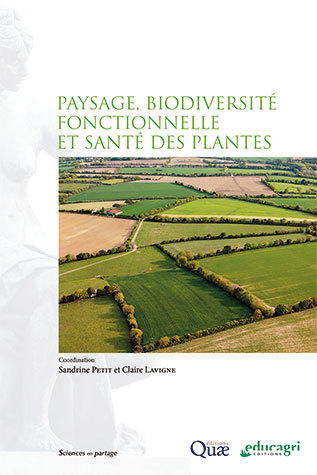 Landscape, functional biodiversity and plant health -  - Éditions Quae