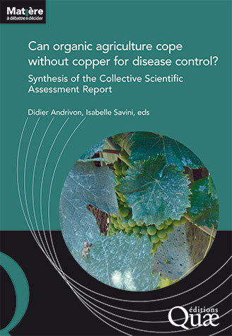 Can organic agriculture cope without copper for disease control? -  - Éditions Quae