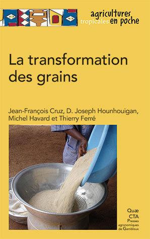 Processing grains  - Jean-François Cruz, D. Joseph Hounhouigan, Michel Havard, Thierry Ferré - Éditions Quae