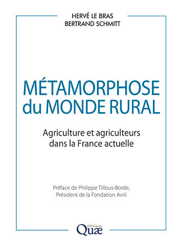 Metamorphosis of the rural world - Hervé Le Bras, Bertrand Schmitt - Éditions Quae