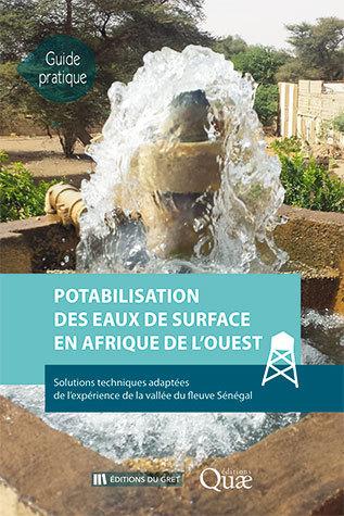 Making surface water drinkable in West Africa - Khadim   Diop , Frédéric   Naulet , Ana  Sanchez Riquelme, Mathieu  Le Corre , Saskia   Achouline  - Éditions Quae