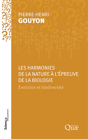 Nature's harmonies tested by biology - Pierre-Henri Gouyon - Éditions Quae