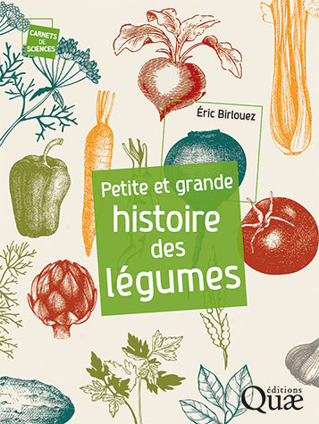 The short and long history of vegetables - Eric Birlouez - Éditions Quae