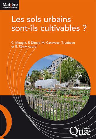 Are urban soils suitable for crops? -  - Éditions Quae