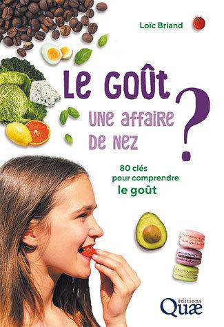 Taste, a matter of the nose? - Loïc Briand - Éditions Quae