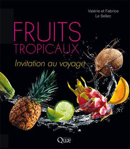 Tropical fruits - Valérie Le Bellec, Fabrice Le Bellec - Éditions Quae