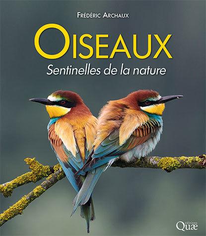 Birds, nature's sentinels - Frédéric Archaux - Éditions Quae