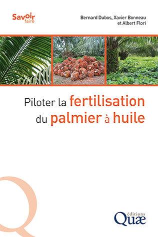 Managing fertilization of the oil palm tree - Bernard Dubos, Xavier Bonneau, Albert Flori - Éditions Quae