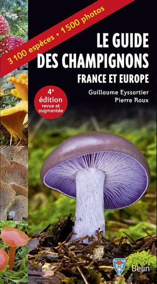 Le guide des champignons - France et Europe - 3ème édition - Guillaume Eyssartier, Pierre Roux - Belin
