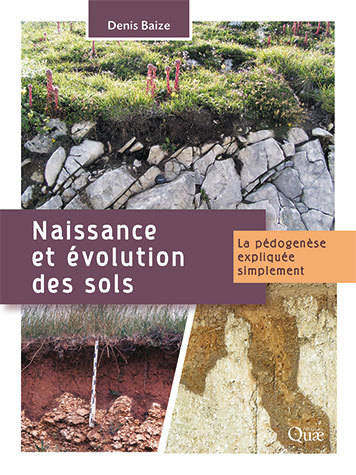 The genesis and evolution of soils - Denis Baize - Éditions Quae