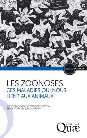 Zoonoses - Gwenaël Vourc'h, François Moutou, Serge Morand, Elsa Jourdain - Éditions Quae