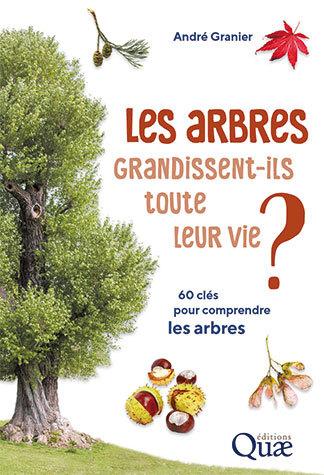 Do trees ever stop growing? - André Granier - Éditions Quae