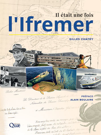 Il était une fois l'Ifremer - Gilles Chatry - Éditions Quae