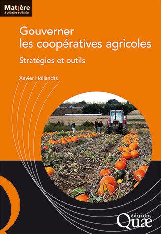 Gouverner les coopératives agricoles - Xavier Hollandts - Éditions Quae