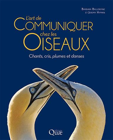 L'art de communiquer chez les oiseaux - Barbara Ballentine, Jeremy Hyman - Éditions Quae