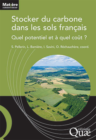 Storing carbon in French soils  -  - Éditions Quae