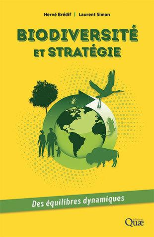 Biodiversity and strategy - Hervé Brédif, Laurent Simon - Éditions Quae