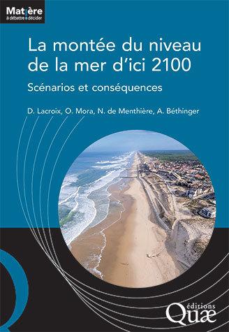La montée du niveau de la mer d'ici 2100 - Denis Lacroix, Olivier Mora, Nicolas de Menthière, Audrey Béthinger - Éditions Quae
