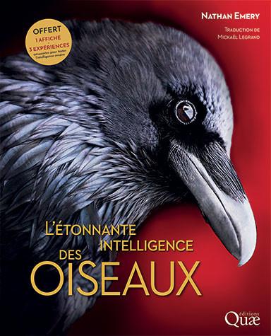 The amazing intelligence of birds - Nathan Emery - Éditions Quae