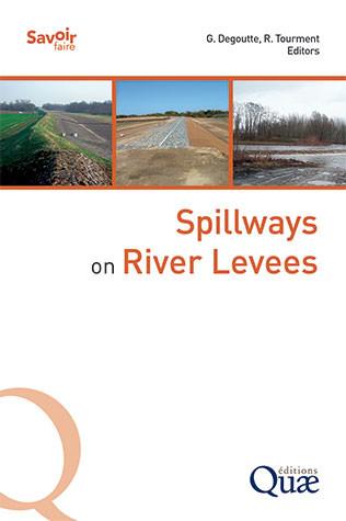 Spillways on River Levees - Gérard Degoutte, Rémy Tourment - Éditions Quae