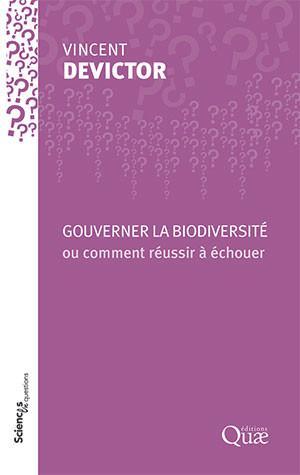 Gouverner la biodiversité - Vincent Devictor - Éditions Quae