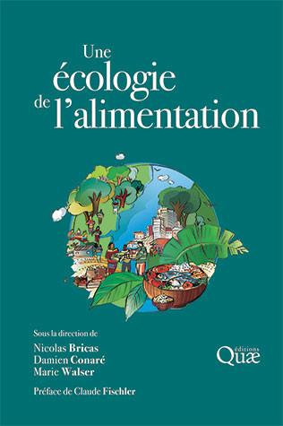 Une écologie de l'alimentation - Nicolas Bricas, Damien Conaré, Marie Walser - Éditions Quae
